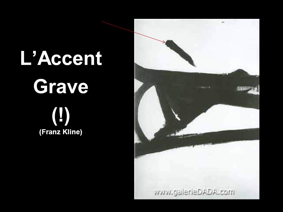 L'Accent Grave (!) (Franz Kline)