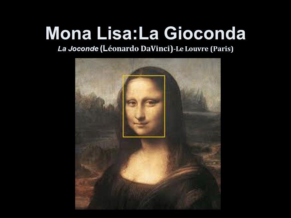 Mona Lisa:La Gioconda La Joconde (Léonardo DaVinci)-Le Louvre (Paris)