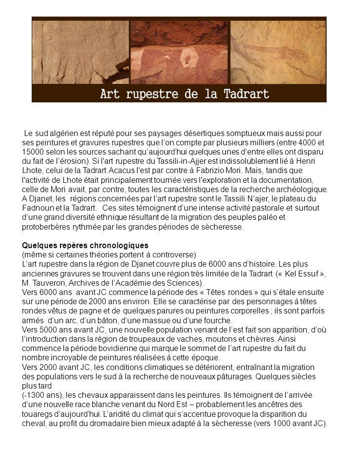 Le sud algérien est réputé pour ses paysages désertiques somptueux mais aussi pour ses peintures et gravures rupestres que l'on compte par plusieurs milliers (entre 4000 et 15000 selon les sources sachant qu'aujourd'hui quelques unes d'entre elles ont disparu du fait de l'érosion). Si l art rupestre du Tassili-in-Ajjer est indissolublement lié à Henri Lhote, celui de la Tadrart Acacus l est par contre à Fabrizio Mori. Mais, tandis que l activité de Lhote était principalement tournée vers l exploration et la documentation, celle de Mori avait, par contre, toutes les caractéristiques de la recherche archéologique.