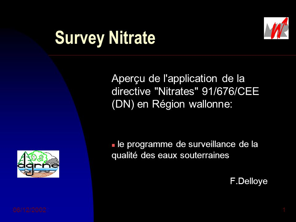 Survey Nitrate Aperçu de l application de la directive Nitrates 91/676/CEE (DN) en Région wallonne: