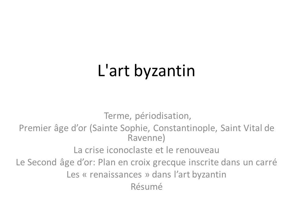 L art byzantin Terme, périodisation,