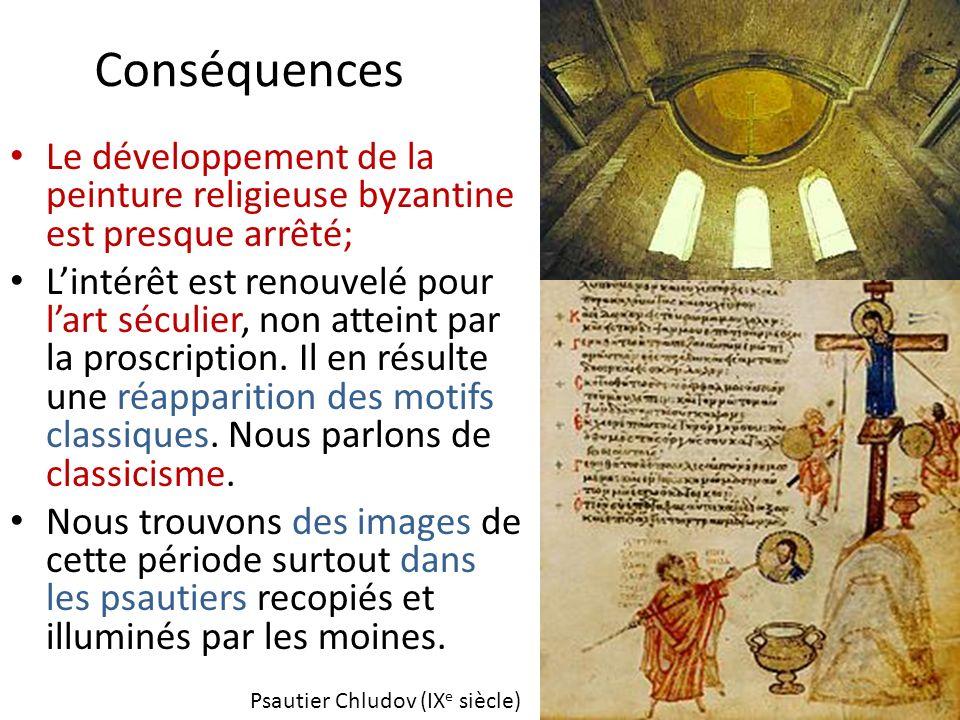 Conséquences Le développement de la peinture religieuse byzantine est presque arrêté;