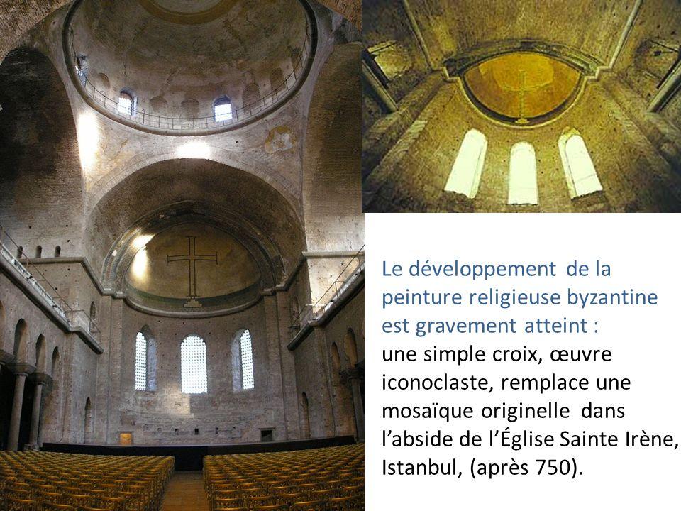 Le développement de la peinture religieuse byzantine est gravement atteint : une simple croix, œuvre iconoclaste, remplace une mosaïque originelle dans l'abside de l'Église Sainte Irène, Istanbul, (après 750).