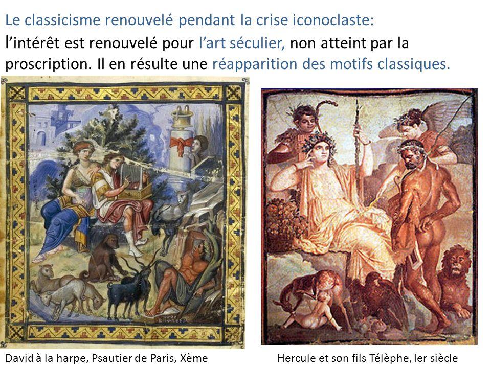 Le classicisme renouvelé pendant la crise iconoclaste: l'intérêt est renouvelé pour l'art séculier, non atteint par la proscription. Il en résulte une réapparition des motifs classiques.