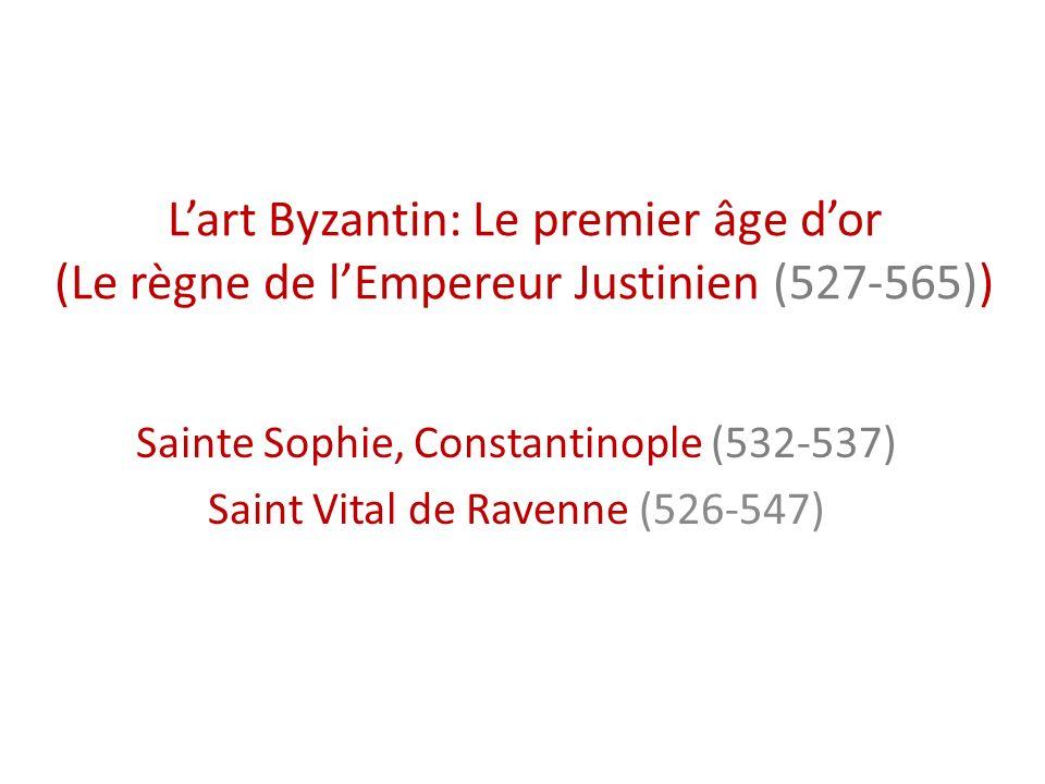 L'art Byzantin: Le premier âge d'or (Le règne de l'Empereur Justinien (527-565))
