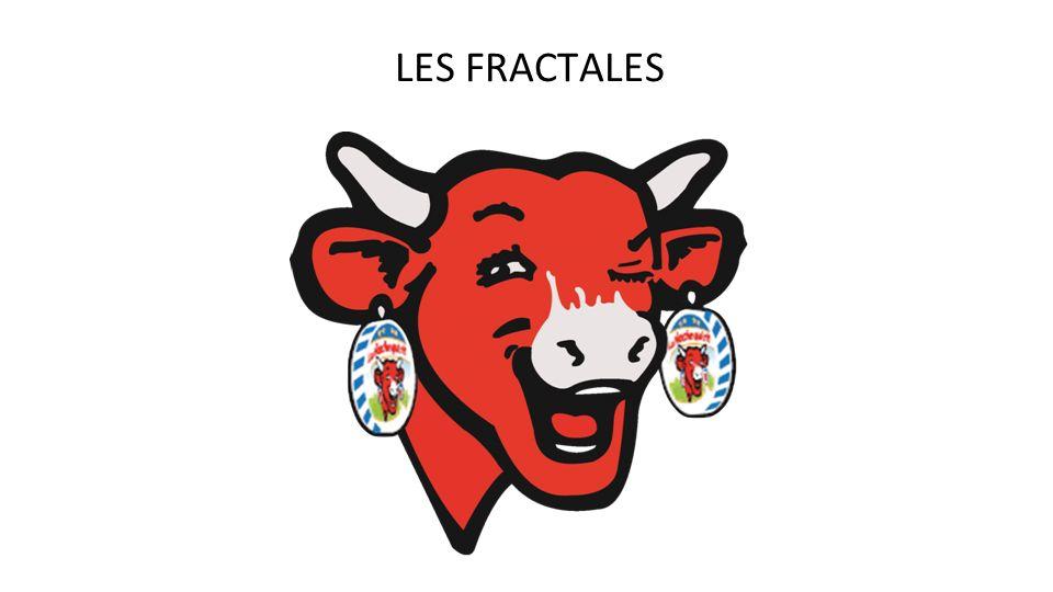 LES FRACTALES La Vache Qui Rit est un bon exemple de structure fractale : son visage se retrouve dans ses boucles d'oreille, etc.