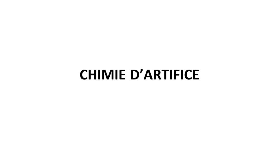 CHIMIE D'ARTIFICE