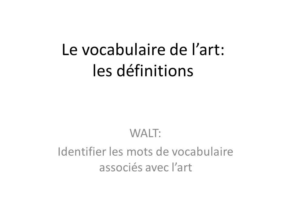 Le vocabulaire de l'art: les définitions