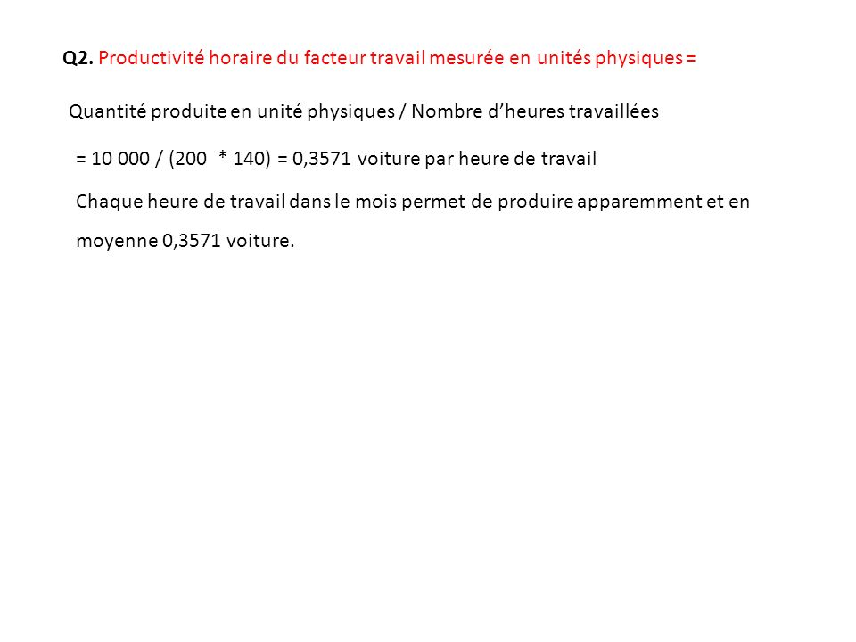 Q2. Productivité horaire du facteur travail mesurée en unités physiques =