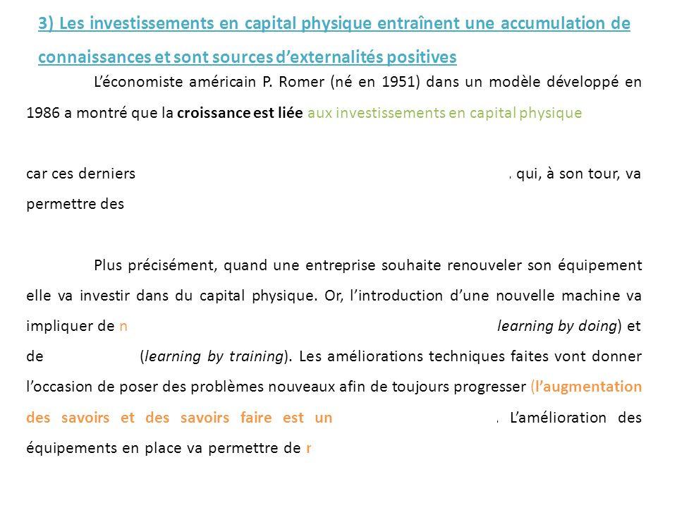 3) Les investissements en capital physique entraînent une accumulation de connaissances et sont sources d'externalités positives