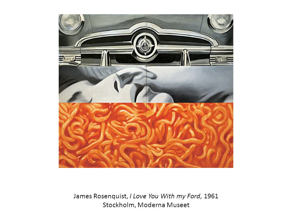 James Rosenquist, I Love You With my Ford, 1961