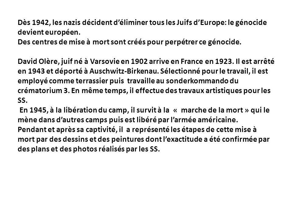 Dès 1942, les nazis décident d'éliminer tous les Juifs d'Europe: le génocide devient européen.