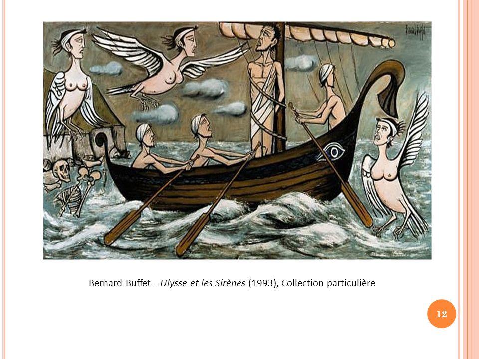 Bernard Buffet - Ulysse et les Sirènes (1993), Collection particulière