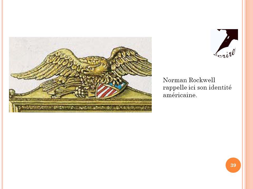 Norman Rockwell rappelle ici son identité américaine.