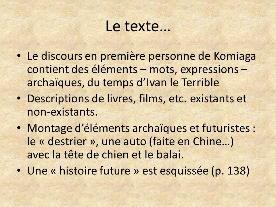 Le texte… Le discours en première personne de Komiaga contient des éléments – mots, expressions – archaïques, du temps d'Ivan le Terrible.