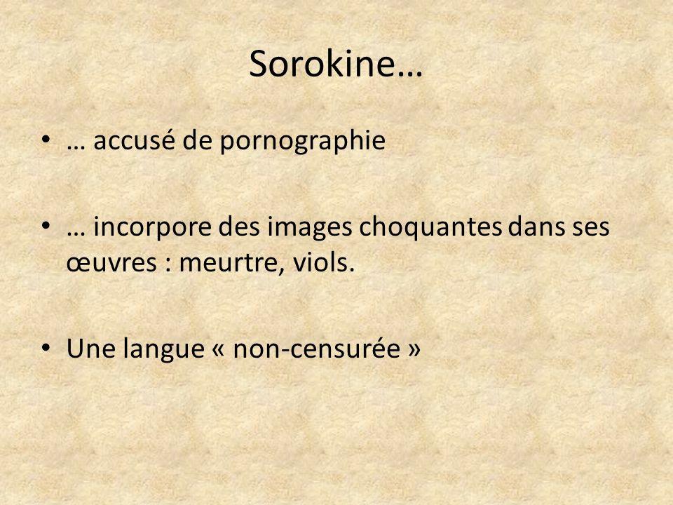 Sorokine… … accusé de pornographie