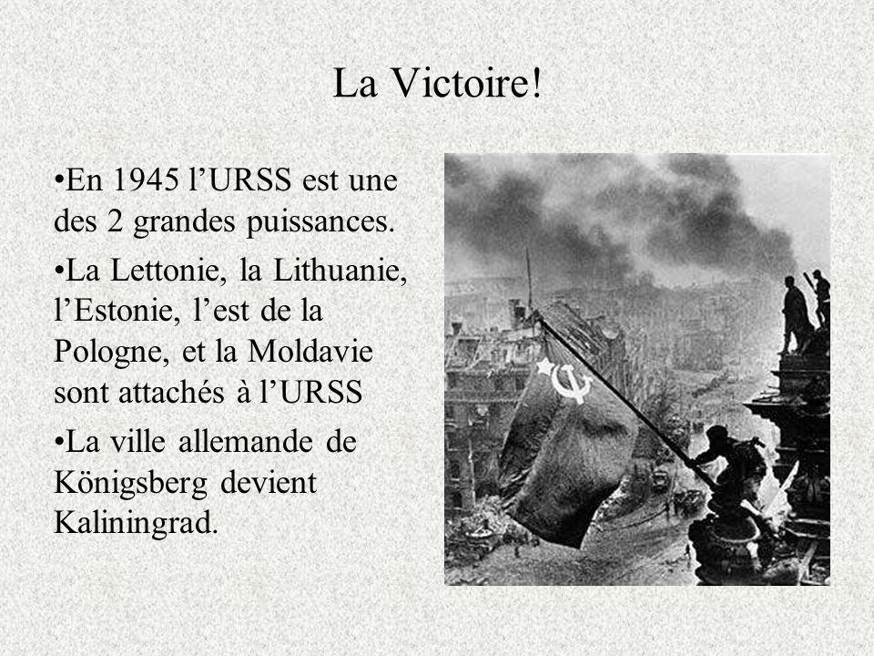 La Victoire! En 1945 l'URSS est une des 2 grandes puissances.