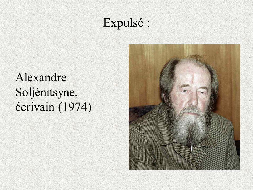 Expulsé : Alexandre Soljénitsyne, écrivain (1974)