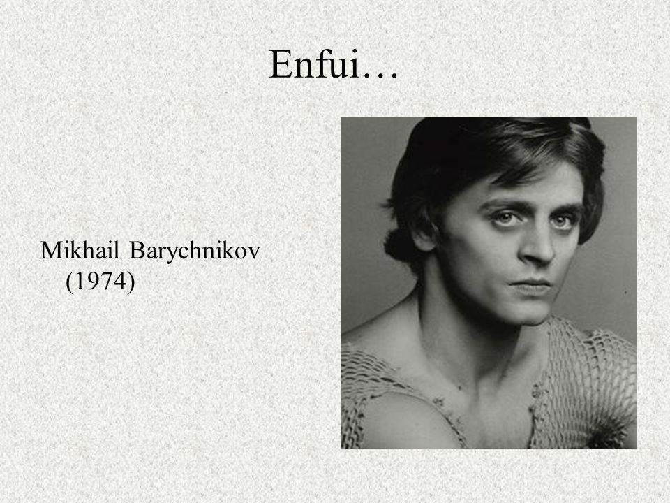 Enfui… Mikhail Barychnikov (1974)