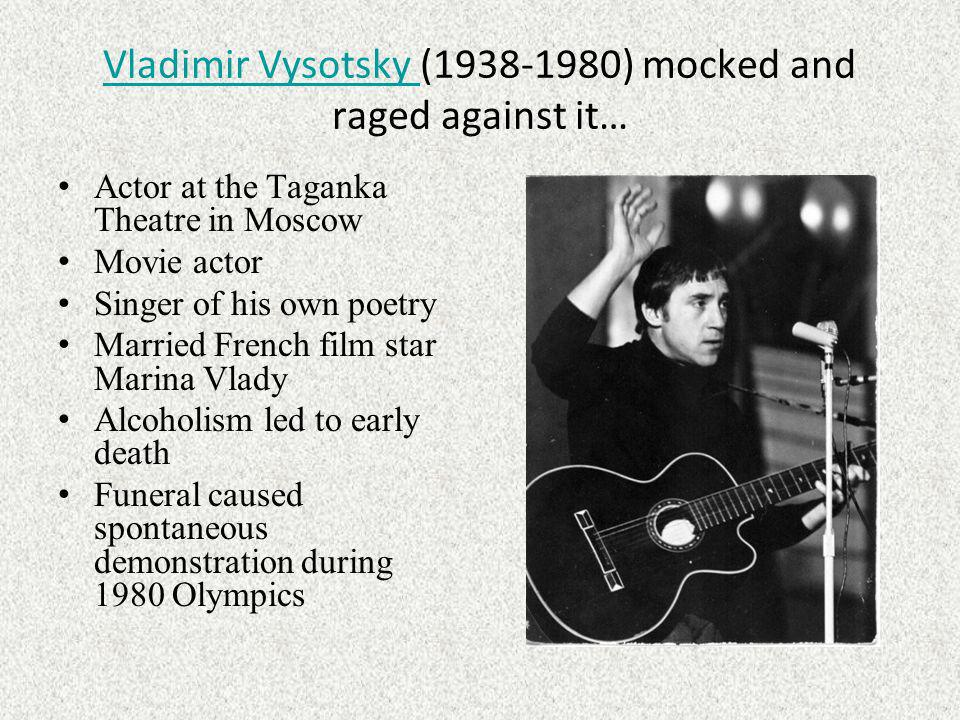 Vladimir Vysotsky (1938-1980) mocked and raged against it…