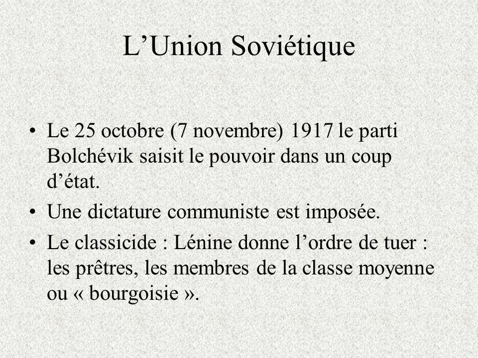 L'Union Soviétique Le 25 octobre (7 novembre) 1917 le parti Bolchévik saisit le pouvoir dans un coup d'état.