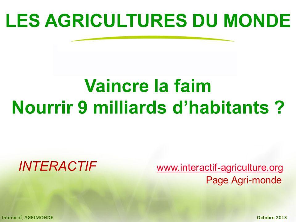 LES AGRICULTURES DU MONDE Nourrir 9 milliards d'habitants