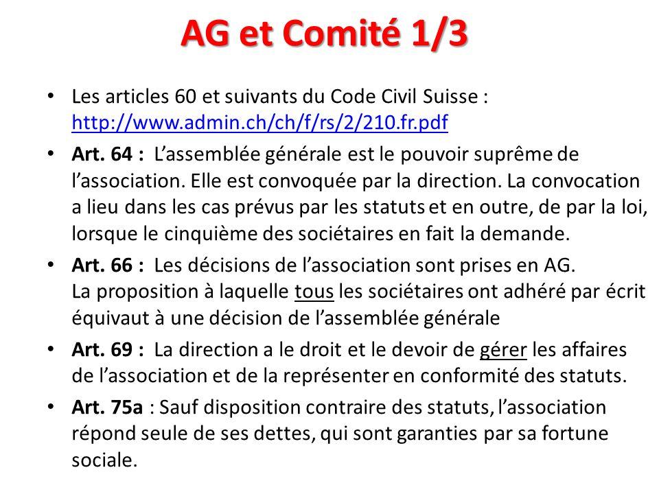 AG et Comité 1/3 Les articles 60 et suivants du Code Civil Suisse : http://www.admin.ch/ch/f/rs/2/210.fr.pdf.