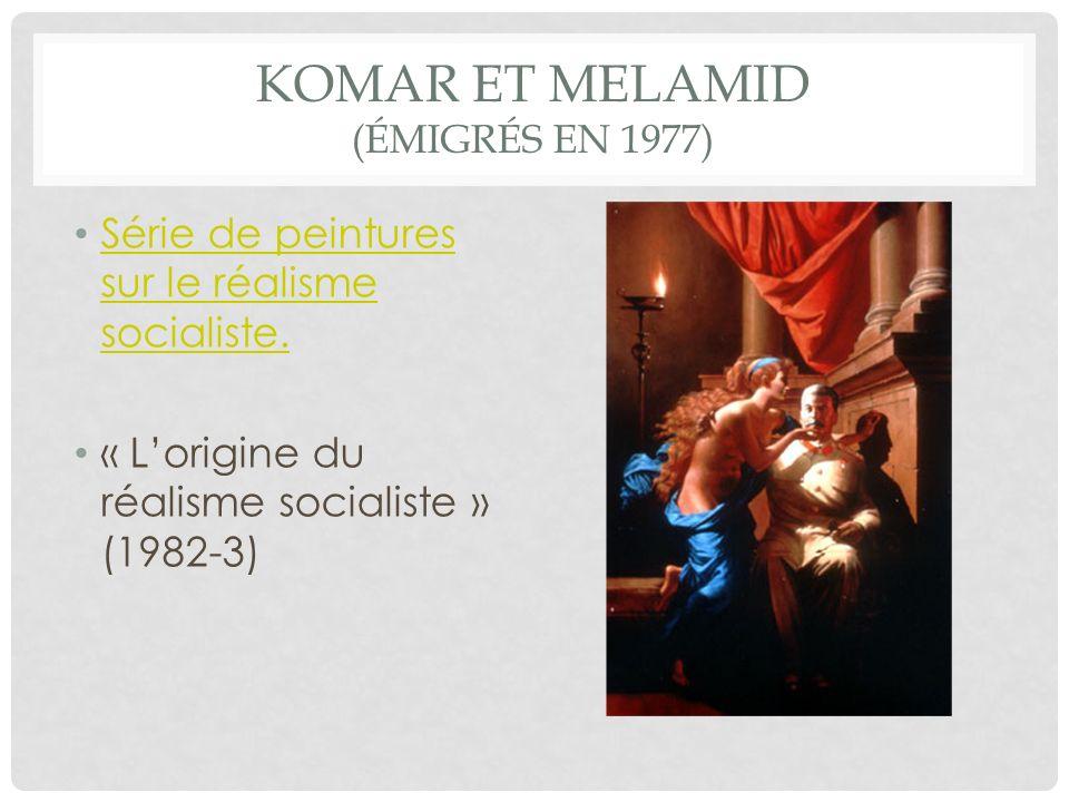 Komar et Melamid (émigrés en 1977)