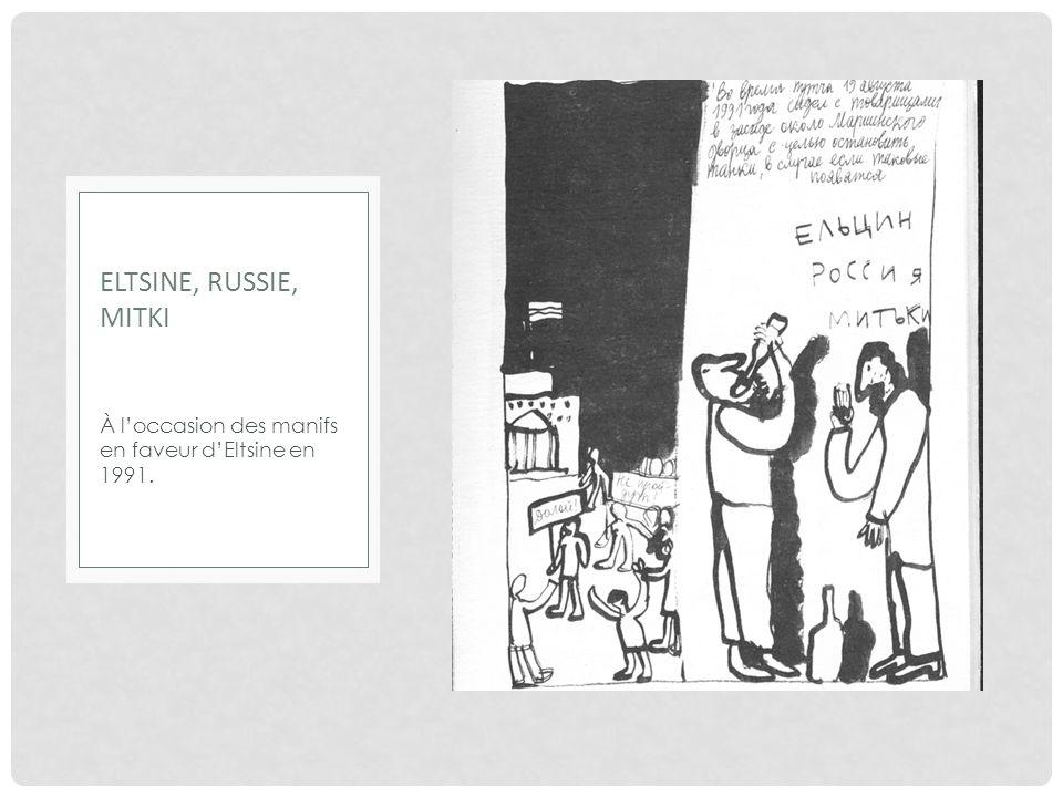 EltsinE, RussiE, Mitki À l'occasion des manifs en faveur d'Eltsine en 1991.
