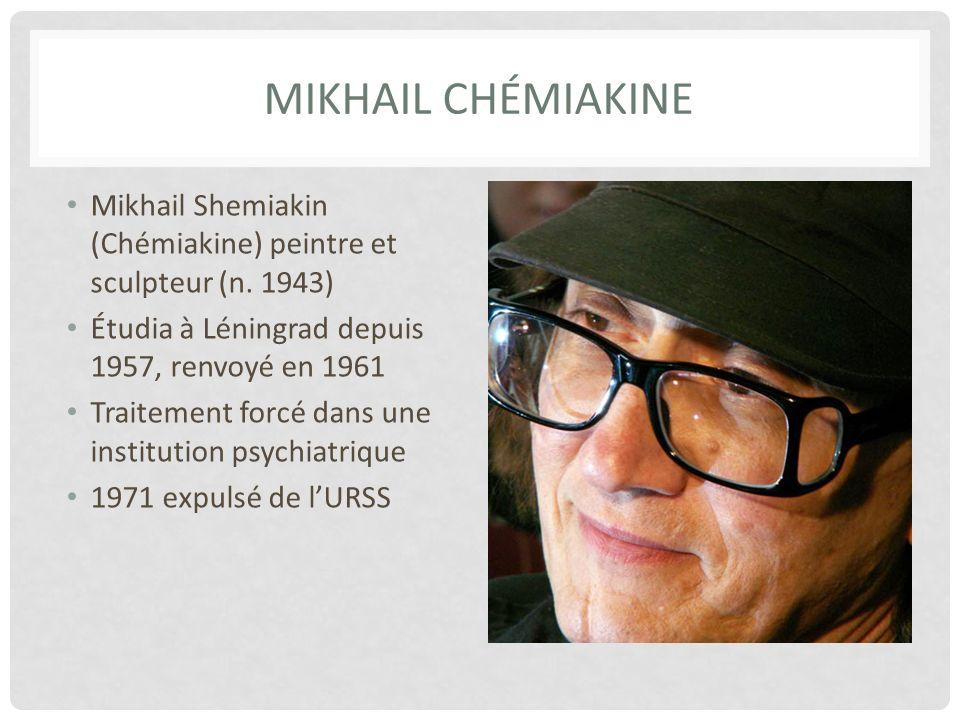 MIKHAIL ChÉmiakinE Mikhail Shemiakin (Chémiakine) peintre et sculpteur (n. 1943) Étudia à Léningrad depuis 1957, renvoyé en 1961.