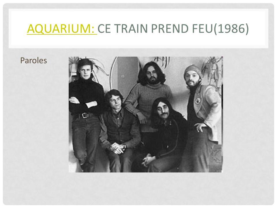 Aquarium: CE TRAIN PREND FEU(1986)