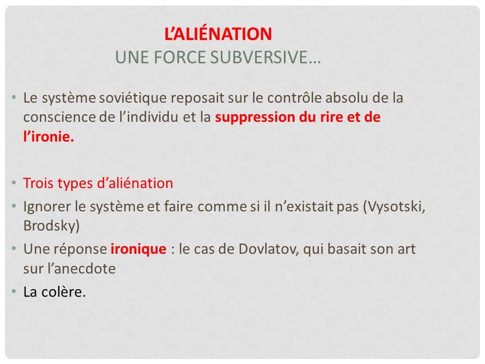 L'AliÉnation UNE FORCE SUBVERSIVE…