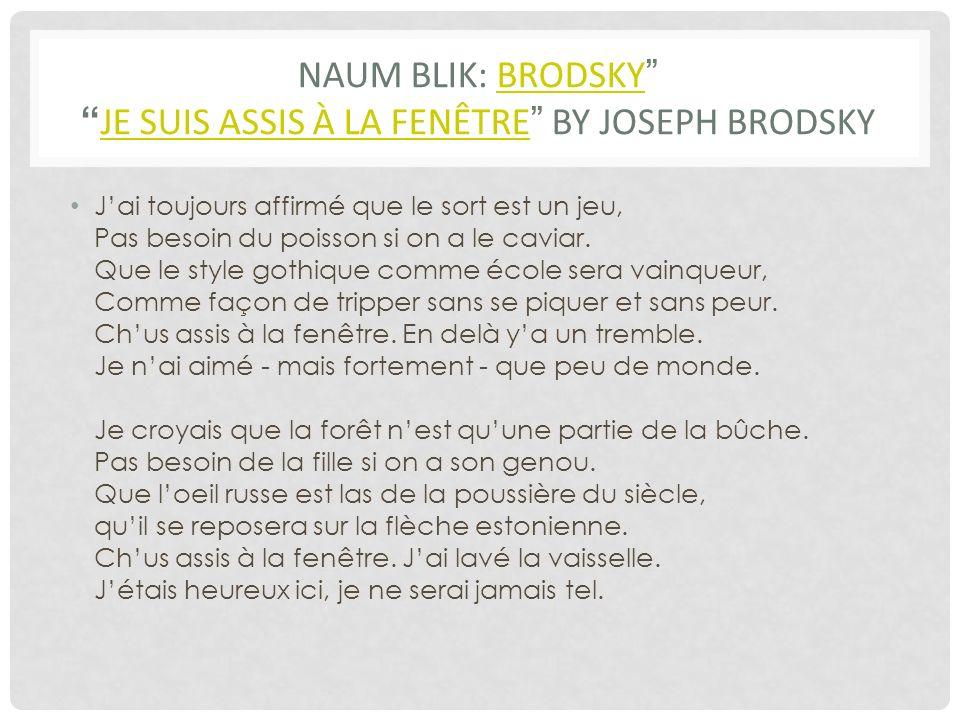 Naum Blik: Brodsky Je suis assis à la fenêtre by Joseph Brodsky