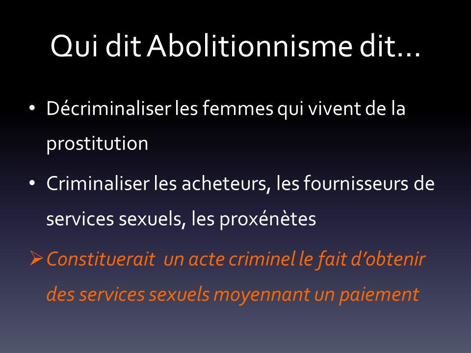 Qui dit Abolitionnisme dit…