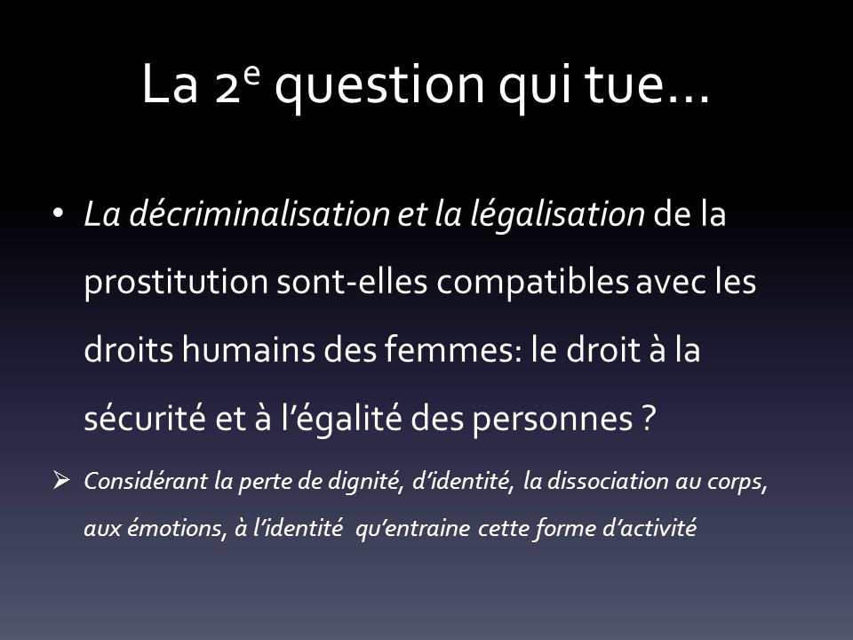 La 2e question qui tue…
