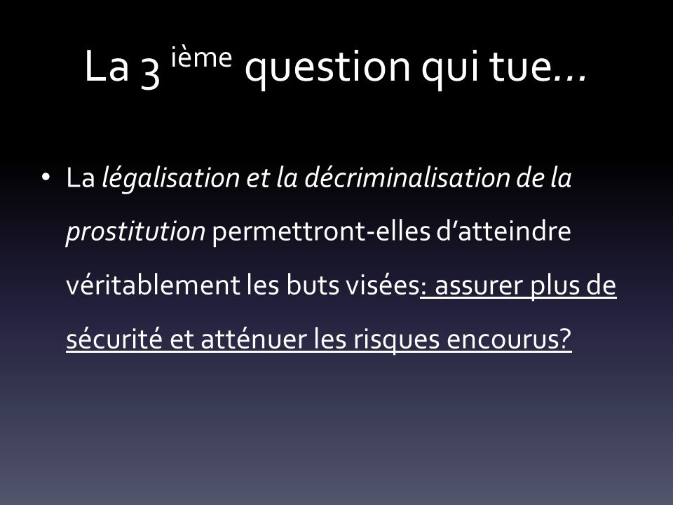La 3 ième question qui tue…