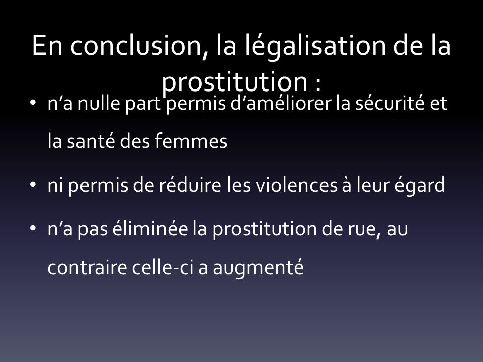 En conclusion, la légalisation de la prostitution :