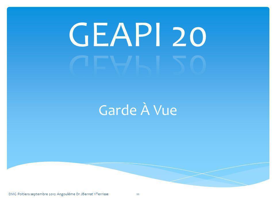 GEAPI 20 Garde À Vue DMG Poitiers septembre 2012 Angoulême Dr JBernat VTerrisse