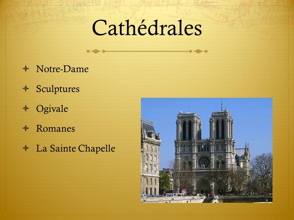 Cathédrales Notre-Dame Sculptures Ogivale Romanes La Sainte Chapelle