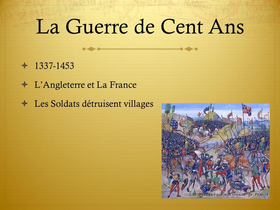 La Guerre de Cent Ans 1337-1453 L'Angleterre et La France