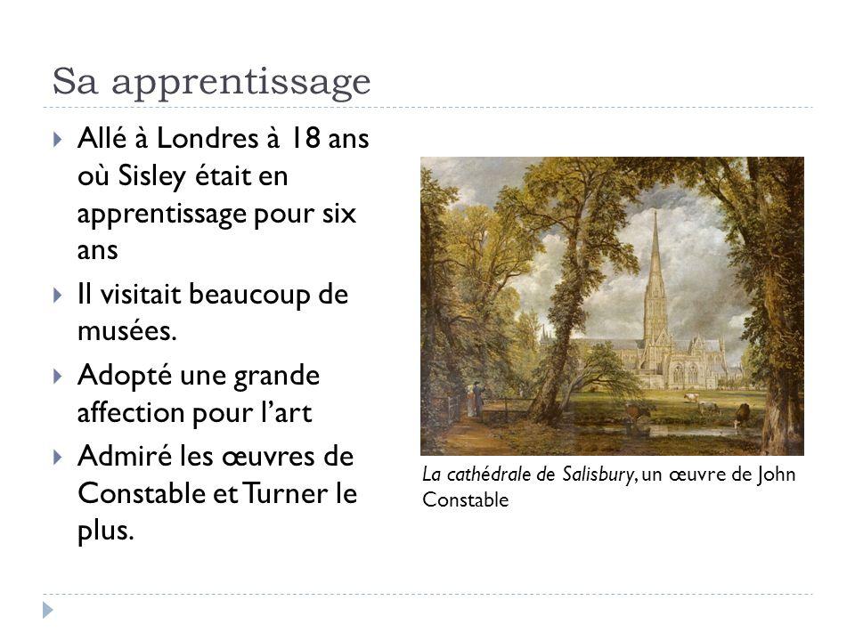 Sa apprentissage Allé à Londres à 18 ans où Sisley était en apprentissage pour six ans. Il visitait beaucoup de musées.