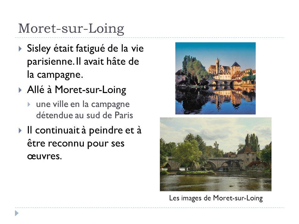 Moret-sur-Loing Sisley était fatigué de la vie parisienne. Il avait hâte de la campagne. Allé à Moret-sur-Loing.