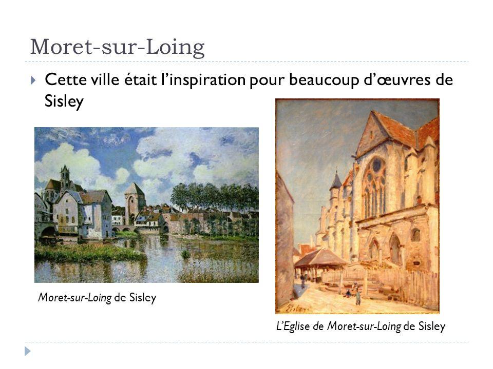 Moret-sur-Loing Cette ville était l'inspiration pour beaucoup d'œuvres de Sisley. « Alfred Sisley. » Google Images. 15 Avril 2012.