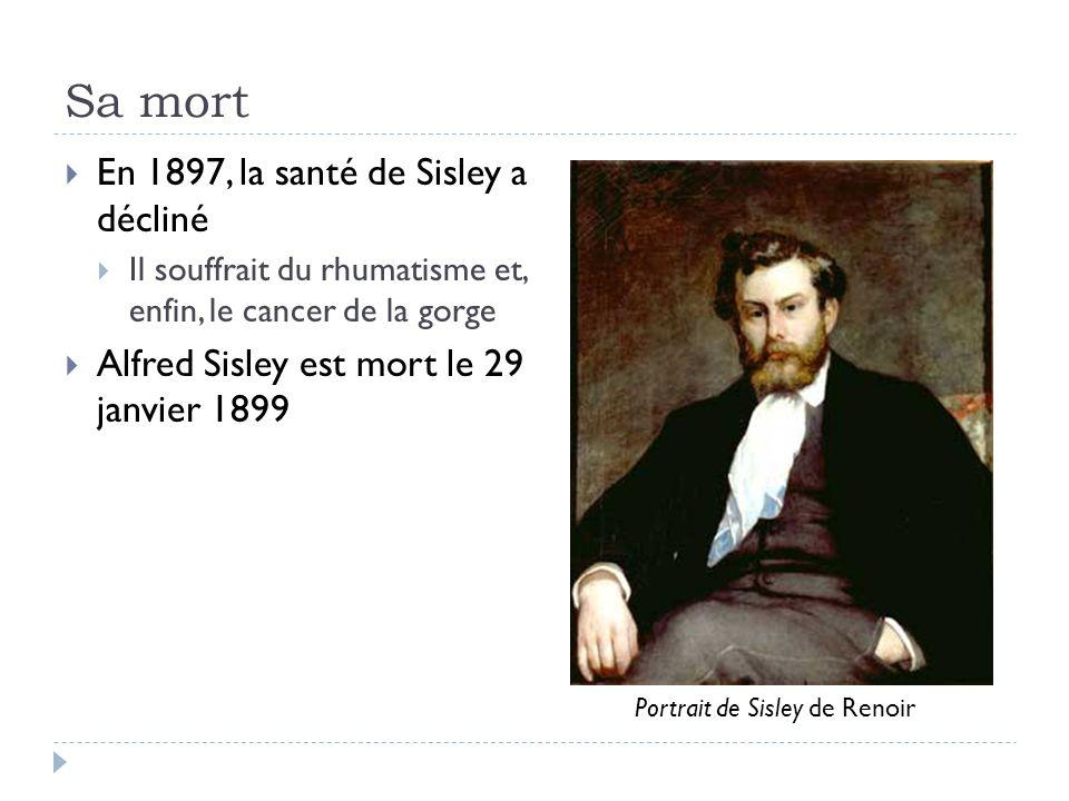 Sa mort En 1897, la santé de Sisley a décliné