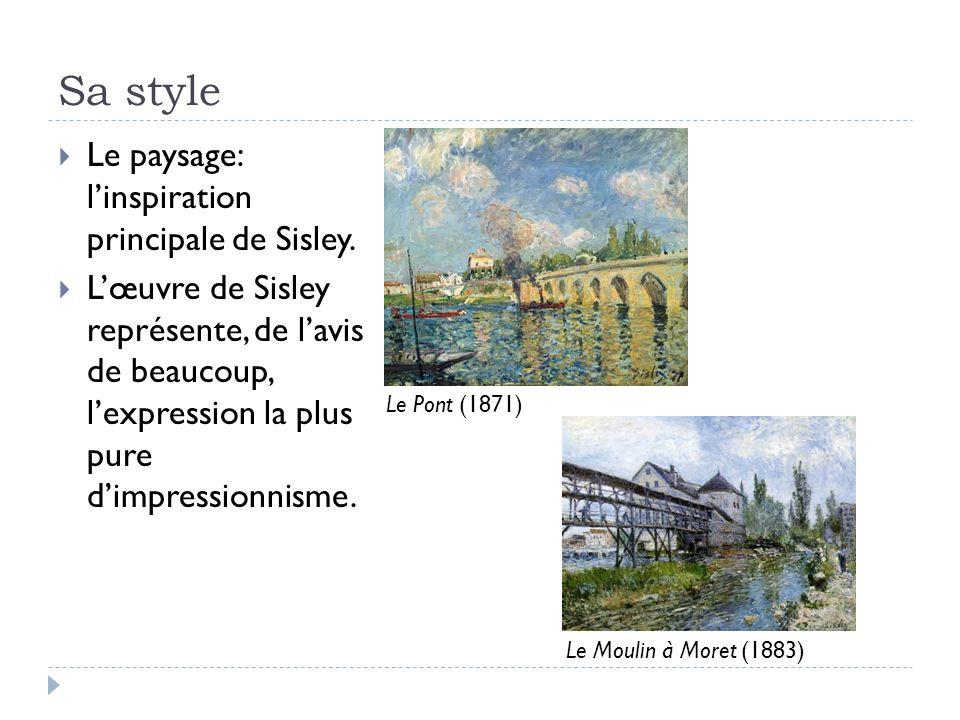 Sa style Le paysage: l'inspiration principale de Sisley.
