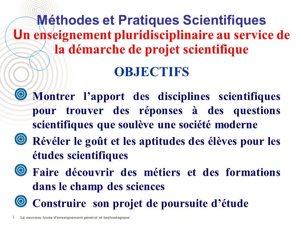 Méthodes et Pratiques Scientifiques Un enseignement pluridisciplinaire au service de la démarche de projet scientifique OBJECTIFS