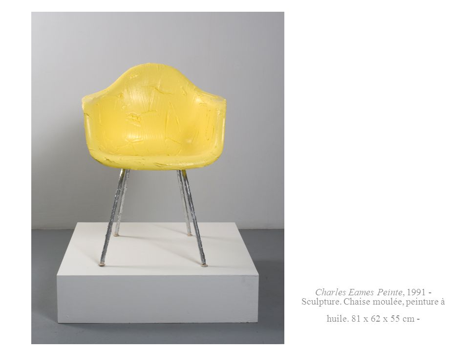 Charles Eames Peinte, 1991 - Sculpture. Chaise moulée, peinture à huile. 81 x 62 x 55 cm -