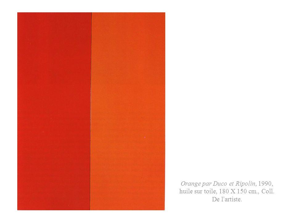 Orange par Duco et Ripolin, 1990, huile sur toile, 180 X 150 cm., Coll. De l'artiste.