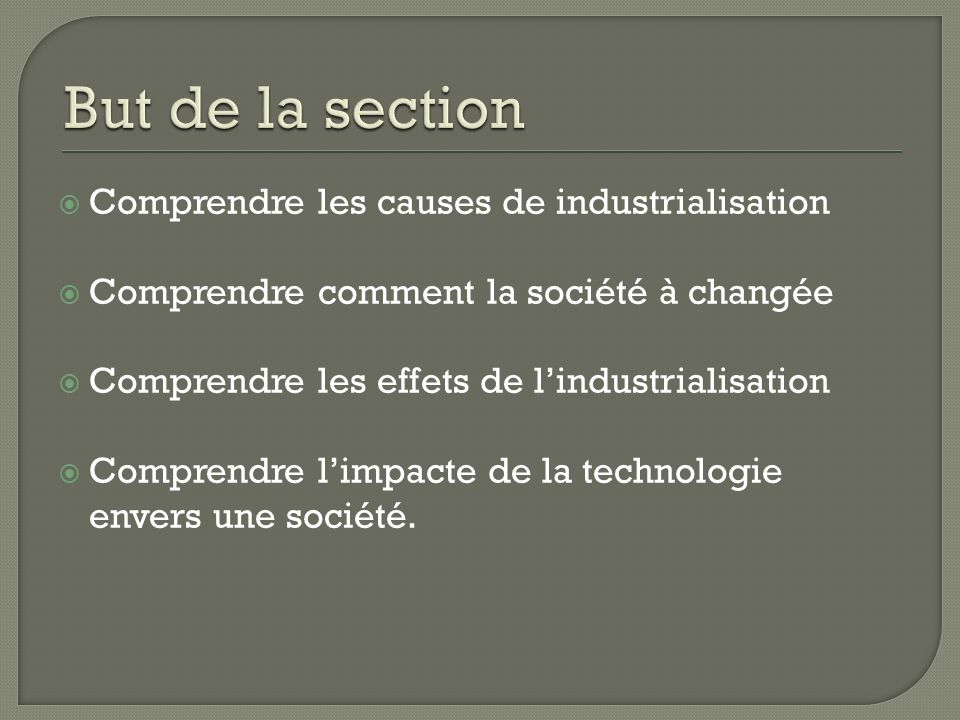 But de la section Comprendre les causes de industrialisation