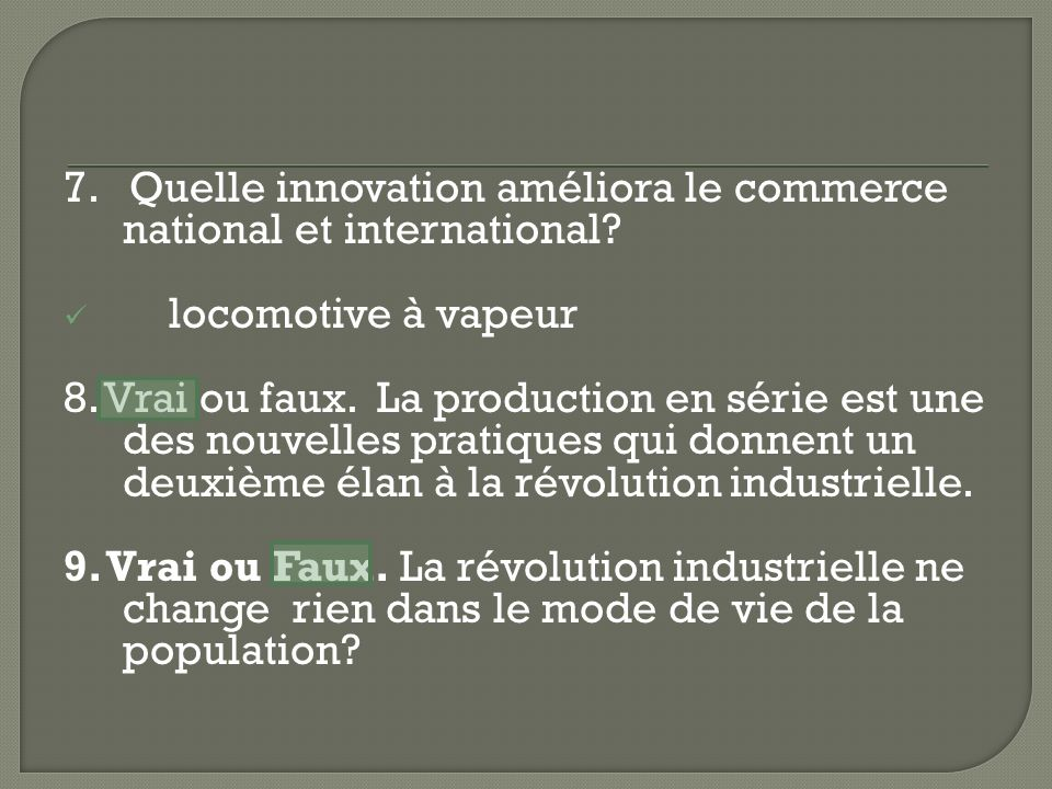7. Quelle innovation améliora le commerce national et international